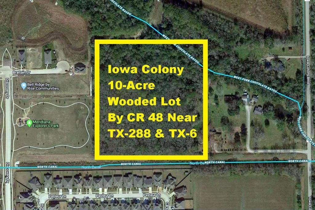 Iowa Colony 10-Acre Wooded Lot by CR 48 near TX-288 & TX-6. Lot is located next to Meridiana Explorer's Park in Meridiana Master Planned Community, which is South of CR 57, East of TX-228, West of CR 48 & North of CR 56/Meridiana Pkwy. 10 Minute Walk to Meridiana Elementary School & Cafe Sol in Iowa Colony City Park at Meridiana. North Canal runs along Southern Border & West Fork Chocolate Bayou Crosses NE Corner of Property. Just 1 Mile to TX-288 Provides Easy Commute to Pearland Town Center, TX Medical Center, Downtown Houston, Proposed Grand Parkway/TX-99, Angleton, Lake Jackson & Freeport Chemical Plants. 3 Miles to TX-6 Allows Easy Access to Alvin, Sugar Land, Texas City, I-45 & Galveston Beaches.